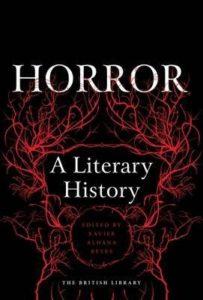 The Scariest Books - Horror: A Literary History (ed.) Xavier Aldana Reyes