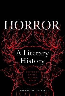 Horror: A Literary History (ed.) Xavier Aldana Reyes