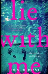 The Best Psychological Thrillers - Lie With Me by Sabine Durrant