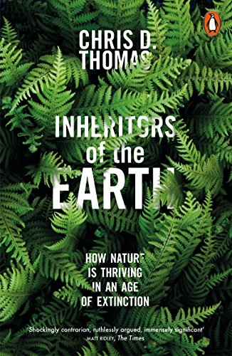 Editors' Picks: Highlights From a Year in Reading - Inheritors of the Earth: How Nature is Thriving in an Age of Extinction by Chris D Thomas