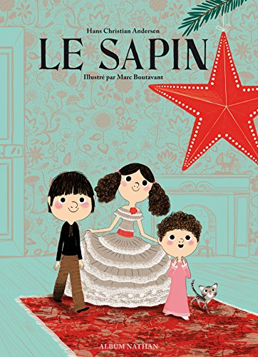 The best books on Trees For Younger Readers - Le Sapin by Hans Christian Andersen & Marc Boutavant