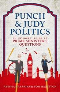 The Best Politics Books of 2018 - Punch and Judy Politics by Ayesha Hazarika & Tom Hamilton