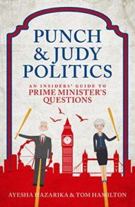 The Best Politics Books of 2018 - Punch and Judy Politics by Ayesha Hazarika & Tom Hamilton