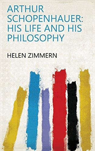 Arthur Schopenhauer: His Life and His Philosophy by Helen Zimmern