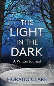 The Best Nature Books of 2018 - A Light in the Dark: A Winter Memoir by Horatio Clare