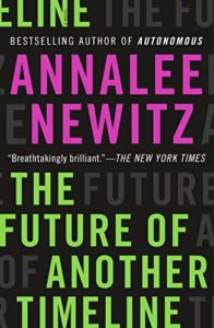 The Best Time Travel Books - The Future of Another Timeline by Annalee Newitz