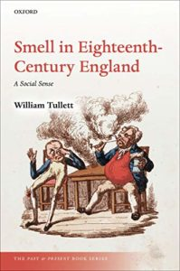 The best books on The Body - Smell in Eighteenth-Century England: A Social Sense by William Tullett