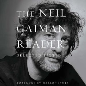 Comfort Reads - The Neil Gaiman Reader: Selected Fiction by Neil Gaiman