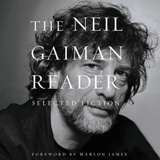 The Neil Gaiman Reader: Selected Fiction by Neil Gaiman