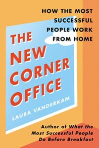 The Best Self Help Books of 2020 - The New Corner Office: How the Most Successful People Work From Home