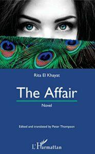 Erotic Writing by Arab Women - The Affair by Ghita El Khayat & Robert Thompson (translator)