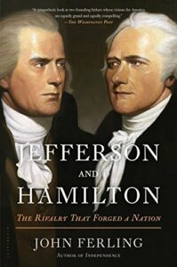 The best books on Thomas Jefferson - Jefferson and Hamilton: The Rivalry that Forged a Nation by John Ferling
