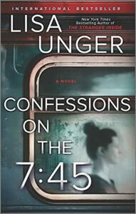 The Best Thrillers of 2021 - Confessions on the 7:45: A Novel by Lisa Unger