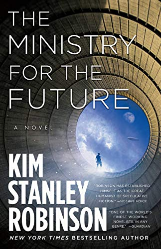 The Ministry for the Future: A Novel by Kim Stanley Robinson