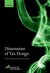 The Best Books on Taxes and Taxation - Dimensions of Tax Design: The Mirrlees Review by Institute for Fiscal Studies