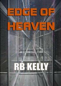 The Best Science Fiction of 2021: The Arthur C Clarke Award Shortlist - Edge of Heaven by R B Kelly