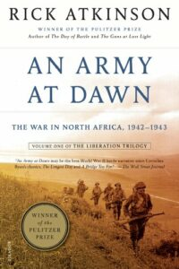Best Books for History Reading Groups - An Army at Dawn: The War in North Africa, 1942-1943 by Rick Atkinson