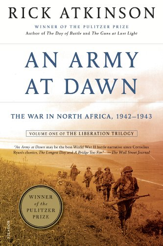An Army at Dawn: The War in North Africa, 1942-1943 by Rick Atkinson