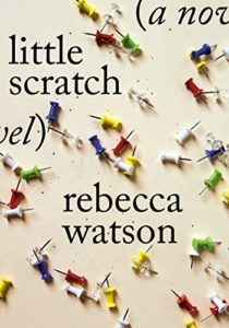 The Best Experimental Fiction - little scratch by Rebecca Watson