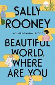 Notable Novels of Fall 2021 - Beautiful World, Where Are You: A Novel by Sally Rooney