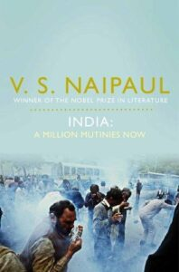 The best books on India - India: A Million Mutinies Now by V.S. Naipaul