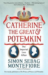The best books on Catherine the Great - Catherine the Great and Potemkin: The Imperial Love Affair by Simon Sebag Montefiore