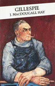 Landmarks of Scottish Literature - Gillespie by John MacDougall Hay