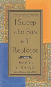 Erotic Writing by Arab Women - I Sweep the Sun Off Rooftops by Hanan al-Shaykh