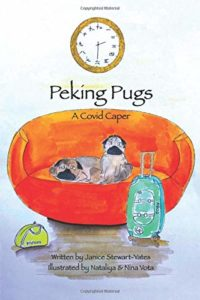 Best Books for Preschool Kids - Peking Pugs: A Covid Caper by Janice Stewart-Yates & Nataliya & Nina Vota (illustrators)