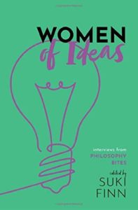 The best books on Critical Thinking - Women of Ideas: Interviews from Philosophy Bites edited by Suki Finn