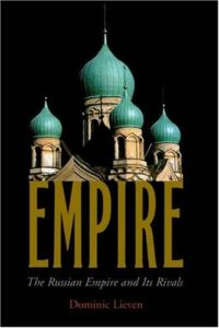 The best books on Empires - Empire: The Russian Empire and its Rivals (from the 16th century to the present) by Dominic Lieven