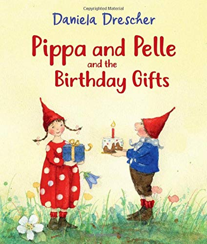Pippa and Pelle and the Birthday Gifts by Daniela Drescher