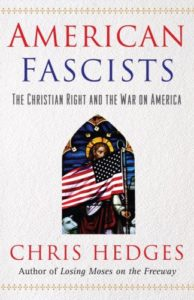 American Fascists: The Christian Right and War in America by Chris Hedges