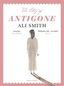 The Best Classics Books for Children - The Story of Antigone by Ali Smith & Laura Paoletti (Illustrator)