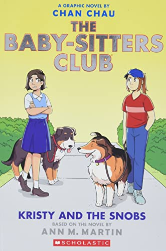 The Baby-Sitters Club: Kristy and the Snobs by Ann M Martin & Chan Chau (illustrator)