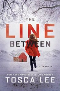 The Best Thrillers of 2021 - The Line Between: A Novel by Tosca Lee