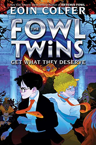 The Fowl Twins Get What They Deserve by Eoin Colfer