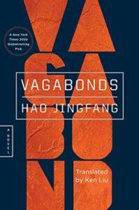 Vagabonds by Hao Jingfang, translated by Ken Liu