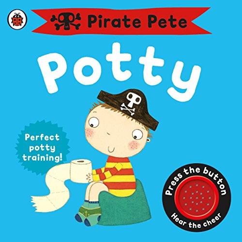 Pirate Pete's Potty by Andrea Pinnington & Melanie Williamson (Illustrator)