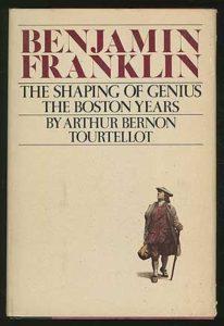 The best books on Benjamin Franklin - Benjamin Franklin: The Shaping of Genius: the Boston Years by Arthur Bernon Tourtellot