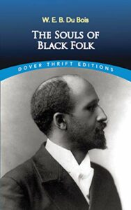 The Souls of Black Folk by WEB Du Bois