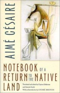 The Best Postcolonial Literature - Notebook of a Return to the Native Land by Aimé Césaire