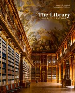 The best books on Libraries - The Library: A World History by James Campbell & Will Pryce (photographer)