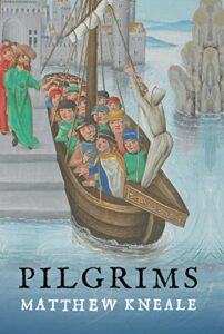 Best Medieval Historical Fiction - Pilgrims by Matthew Kneale