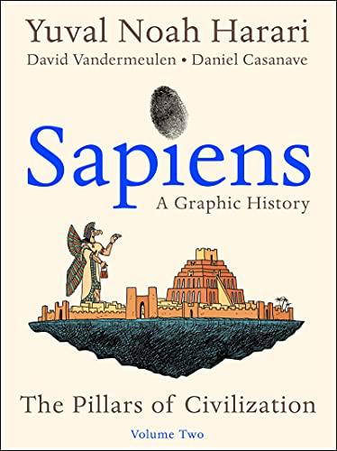 Sapiens: A Graphic History Volume Two by Daniel Casanave (illustrator), David Vandermeulen & Yuval Noah Harari