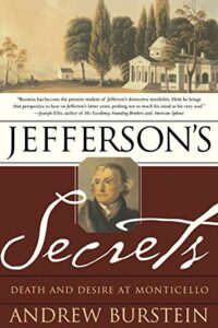 The best books on Thomas Jefferson - Jefferson's Secrets: Death and Desire at Monticello by Andrew Burstein