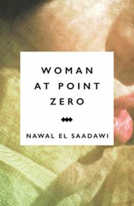 The best books on Patriarchy - Woman at Point Zero by Nawal El Saadawi