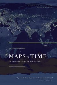 The best books on Big History - Maps of Time: An Introduction to Big History by David Christian