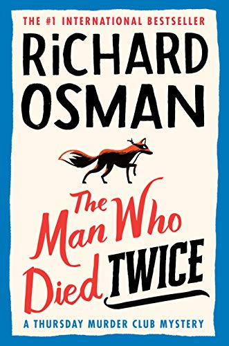 The Man Who Died Twice by Richard Osman