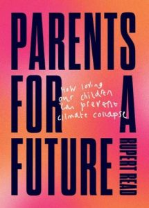 The Best Eco-Philosophy Books - Parents for a Future by Rupert Read